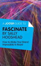 A Joosr Guide to... Fascinate by Sally Hogshead: How to Make Your Brand Impossible to Resist