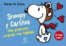 Snoopy y Carlitos 1. Me enamora cuando me hablas