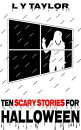 Ten Scary Stories for Halloween