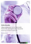 Allgemeinmedizin in der Steiermark: Netzwerke niedergelassener Haus���rzte. Evaluierung zur Prim���rversorgung��