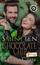 S(mint)ten Chocolate Chip【電子書籍】[ Tiffany Carby ]