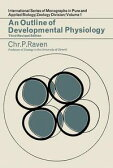 An Outline of Developmental Physiology: International Series of Monographs in Pure and Applied Biology: Zoology【電子書籍】[ Raven, Chr. P. ]