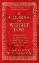 A Course In Weight Loss【電子書籍】[ Marianne Williamson ]