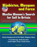 Hijabistas, Mosques and Force: Muslim Women's Search for Self In Britain - Islamic Background of the Hijab, ��