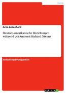 Deutsch-amerikanische Beziehungen w���hrend der Amtszeit Richard Nixons