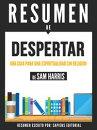 DESPERTAR (Waking Up): Resumen completo del libro escrito por Sam Harris