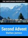Second Advent: The Watchman Prophecies
