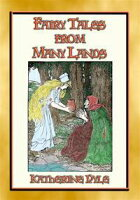 FAIRY TALES FROM MANY LANDS - One of the most read children's book of all time15 Illustrated Children's Stories from around the world【電子書籍】[ Anon E. Mouse ]
