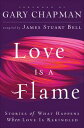 樂天商城 - Love Is A FlameStories of What Happens When Love Is Rekindled【電子書籍】[ James Stuart Bell ]
