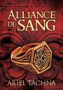 Alliance de sang【電子書籍】[ Ariel Tachna ]