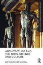 Architecture and the Body, Science and Culture【電子書籍】