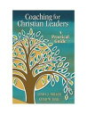 Coaching for Christian LeadersA Practical Guide