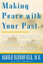 Making Peace With Your PastThe Six Essential Steps to Enjoying a Great Future【電子書籍】[ Harold H Bloomfield ]