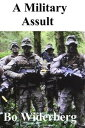 A Military Assult【電子書籍】[ Bo Widerberg ]