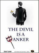 The Devil Is A Banker