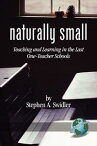 Naturally SmallTeaching and Learning in the Last One-Room Schools【電子書籍】[ Stephen A. Swidler ]