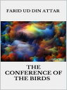 The conference of the birds【電子書籍】 FARID UD DIN ATTAR
