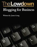 The Lowdown: Blogging for Business