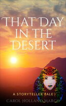 That Day in the Desert: A Storyteller Tale