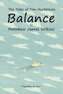 The Tales of Tim Hurtletuta - Balance (Tales of Tim Hurtletuta Series, Book 2)