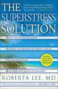 The SuperStress Solution4-week Diet and Lifestyle Program