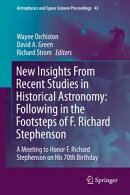New Insights From Recent Studies in Historical Astronomy: Following in the Footsteps of F. Richard Stephenso��