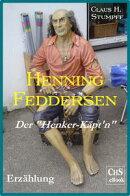 """Henning Feddersen - Der """"Henker-K���pt'n"""""""