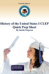 History of the United States I CLEP Quick Prep Sheet[ Justin Orgeron ]