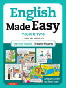English Made Easy Volume Two: British Edition A New ESL Approach: Learning English Through Pictures【電子書籍】 Jonathan Crichton