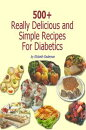 500+ Really Delicious & Simple Recipes for Diabetics