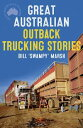 Great Australian Outback Trucking Stories【電子書籍】[ Bill Marsh ]