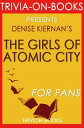 The Girls of Atomic City by Denise Kiernan (Trivia-On-Books)Trivia-On-Books【電子書籍】[ Trivion Books ]