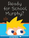 Ready for School, Murphy?A Hyperion Read-Along【電子書籍】[ Brend?n Murphy ]