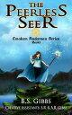 The Peerless Seer【電子書籍】[ B.S. Gibbs ]