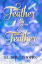 Feather by Feather and Other Stories【電子書籍】[ Lynn E. O'Connacht ]
