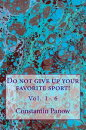 Do Not Give Up Your Favorite Sport! (Vol. 1-6 )