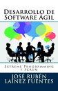 Desarrollo de Software ���gil: Extreme Programming y Scrum
