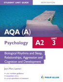 AQA(A) A2 Psychology Student Unit Guide New Edition: Unit 3 Biological Rhythms and Sleep, Relationships, Agg��