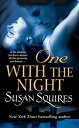 One with the Night【電子書籍】[ Susan Squires ]