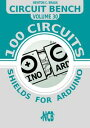 Circuit bench - 100 shields for arduino【電子書籍】[ Newton C. Braga ]