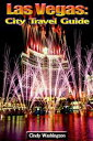 Las Vegas - City Travel Guide【電子書籍】[ Cindy W