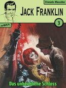 Jack Franklin 03: Das unheimliche Schloss