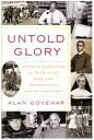 Untold GloryAfrican Americans in Pursuit of Freedom, Opportunity, and Achievement【電子書籍】[ Alan Govenar ]