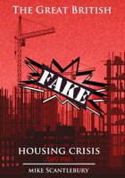 The Great British Fake Housing Crisis, Part 1Mickey from Manchester Series, #19【電子書籍】[ Mike Scantlebury ]