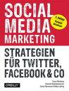 Social Media MarketingStrategien f?r Twitter, Facebook & Co【電子書籍】[ Tam...