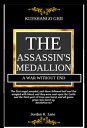 KRISHNA GHJI The Assassin 039 s MedallionA War Without End【電子書籍】 Jordan K. Lane