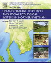 Redefining Diversity and Dynamics of Natural Resources Management in Asia, Volume 2Upland Natural Resources and Social Ecological Systems in Northern Vietnam