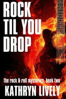 Rock Til You Drop: A Lerxst Johnston Mystery