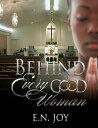 Behind Every Good Woman【電子書籍】[ E. N. Joy ]
