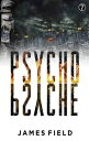 Psycho Psyche【電子書籍】[ James Field ]